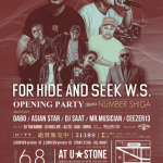 FOR HIDE AND SEEK W.S OPENING PARTY